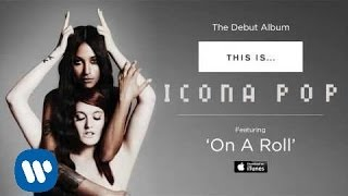 Icona Pop - On A Roll [AUDIO]