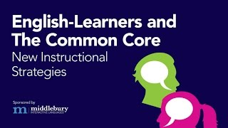 Webinar: English-Learners And The Common-Core: New Instructional Strategies