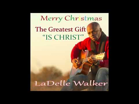 The Greatest Gift Is Christ-LaDelle Walker