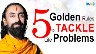 FIVE Golden Rules To Handle Problems In Life | Swami Mukundananda