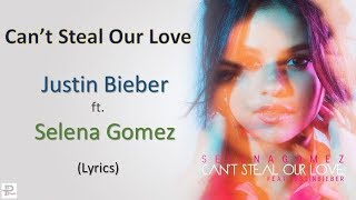 Cant Steal Our Love Selena Gomez