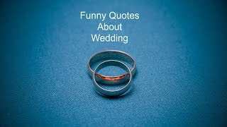 Funny Wedding Quotes That Virtually No One Knows About.