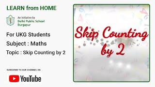 UKG   Skip Counting by 2   Mathematics for Kids   Teacher – Joyeeta Mukherjee   DPS Durgapur