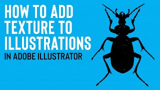 ILLUSTRATOR TUTORIAL | How To Apply Textures To Illustrations