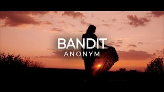 ANONYM - BANDIT (prod. by Chris Jarbee)