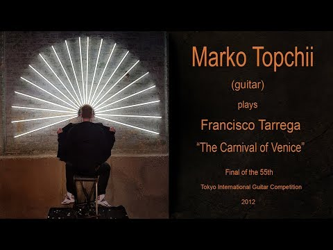 Marko Topchii; Francisco Tárrega - Variaciones sobre El Carnaval de Venecia de Paganini (Tokyo 2012)