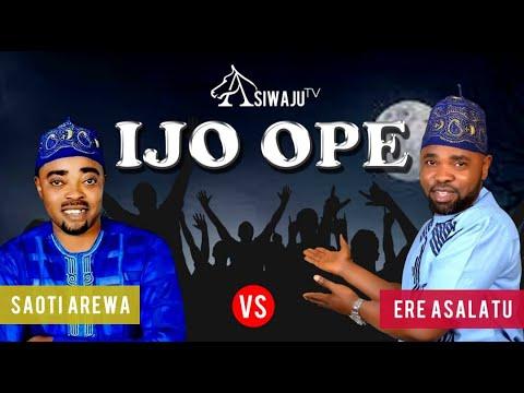 IJO OPE | COMBINATION OF SAOTI AREWA AND ERE ASALATU