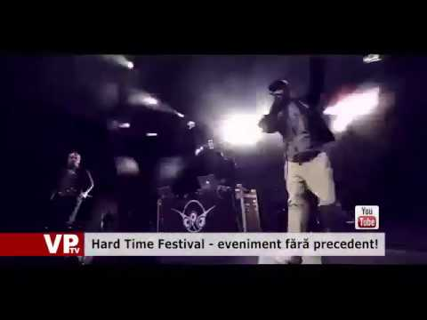 Hard Time Festival – eveniment fără precedent!
