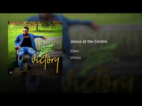 Jesus at the Centre by Eben