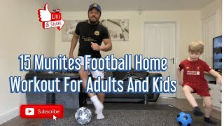 15 Munites Football Home Workout – Get Fit At Home – Soccer Home Work Out For Adults And Kids
