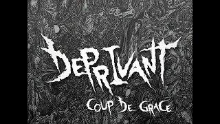 Video Deprivant - Coup de Grace (Full EP) 2016