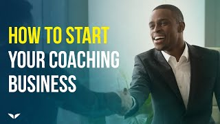 How To Start A Successful Coaching Business