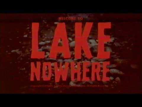 Lake Nowhere ( Lake Nowhere )