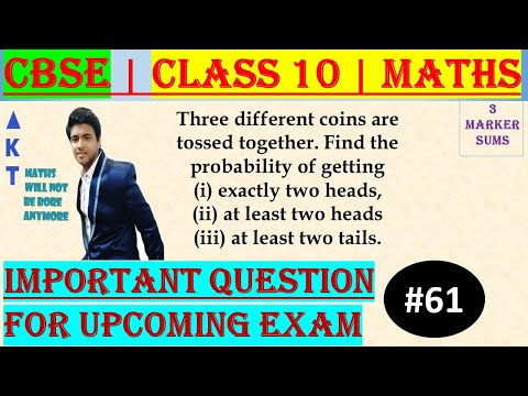 #61 | 3 Marker | CBSE | Class X | Three different coins are tossed together. Find the probability of getting (i) exactly two heads, (ii) at least two heads (iii) at least two tails. Explained by: Brijesh Sharma