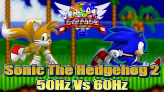Sonic 2 - 50Hz vs 60Hz (PAL vs NTSC) - An informative comparison