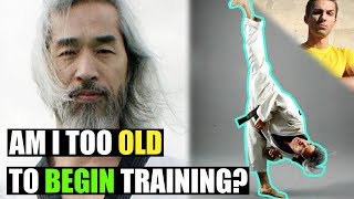 Am I too old to learn martial arts?