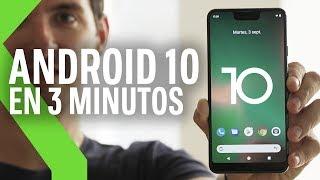 ANDROID 10 en menos de 3 minutos | NOVEDADES respecto a Android 9 Pie