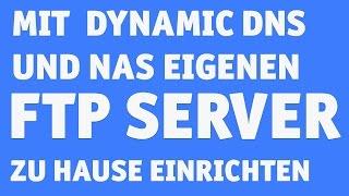 Tutorial: Eigenen FTP Server mit dynamic DNS im Heimnetz einrichten via FritzBox und NAS