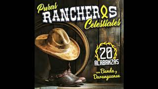 "Puras Rancheras Celestiales ""20 Alabanzas Con Banda Y Duranguense"" (Disco Completo)"