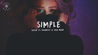 Sistek - Simple (feat. Knightly & Josh Wood) [Lyrics]