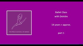 Ballet class with Deirdre 14yrs + approx part 1