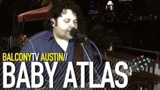 BABY ATLAS - GOD DON'T LET ME GET OLD (BalconyTV)