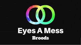 Broods   Eyes A Mess (Lyrics) | Panda Music