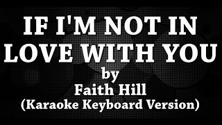 If I'm Not In Love With You (Karaoke Keyboard Version) by Faith Hill