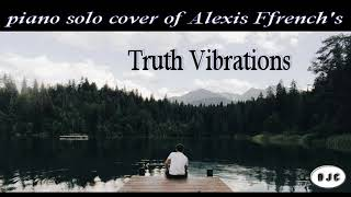 Alexis Ffrench   Truth Vibrations (piano Solo Cover )
