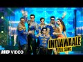 OFFICIAL: India Waale FULL VIDEO Song |Happy.