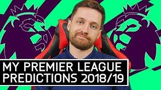 MY 2018/19 PREMIER LEAGUE PREDICTIONS