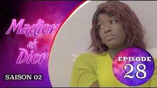 Madior Ak Dior - Episode 28 - Saison 2 - VOSTFR