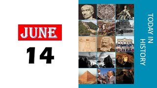 TODAY IN HISTORY - 14 JUNE - ON THIS DAY HISTORICAL EVENTS