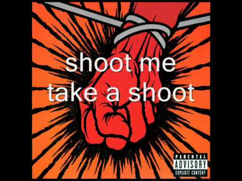 Shoot Me Again (2003) (Song) by Metallica