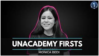 Unacademy Firsts | Monica Bedi - MONICA