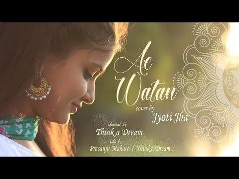 Ae Watan | Jyoti Jha | Female Cover | Raazi | Sunidhi Chauhan