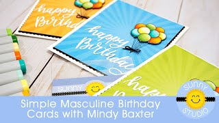 Simple Masculine Birthday Cards With Mindy Baxter Using Sunny Studio Floating By Balloon Stamps