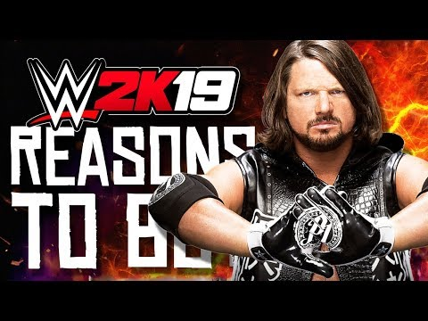 10 Reasons Why You Should Buy WWE 2K19!