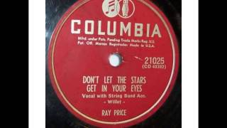 Ray Price  ~ Don't Let The Stars Get In Your Eyes