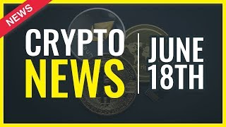 Cryptocurrency News - June 18th - SEC Securities | Ethereum Classic | EOS Mainnet Issues