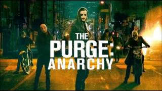 The Purge: Anarchy Soundtrack - This Is Our Time Now