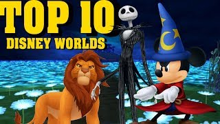 Kingdom Hearts: TOP 10 DISNEY WORLDS