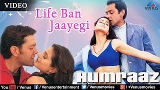 Life Ban Jaayegi Full Video Song : Humraaz | Bobby Deol