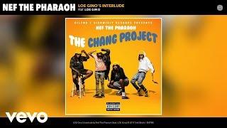 Nef The Pharaoh - LOE Gino's Interlude (Audio) ft. LOE Gino