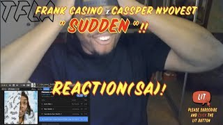 Frank Casino Ft. Cassper Nyovest   Sudden (Official Audio) | (THATFIRE LA) Reaction