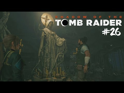 Hledáme tajný vstup! #26 [Shadow of the Tomb Raider]