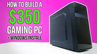How To Build $350 Gaming PC w/ Windows + BIOS Flash