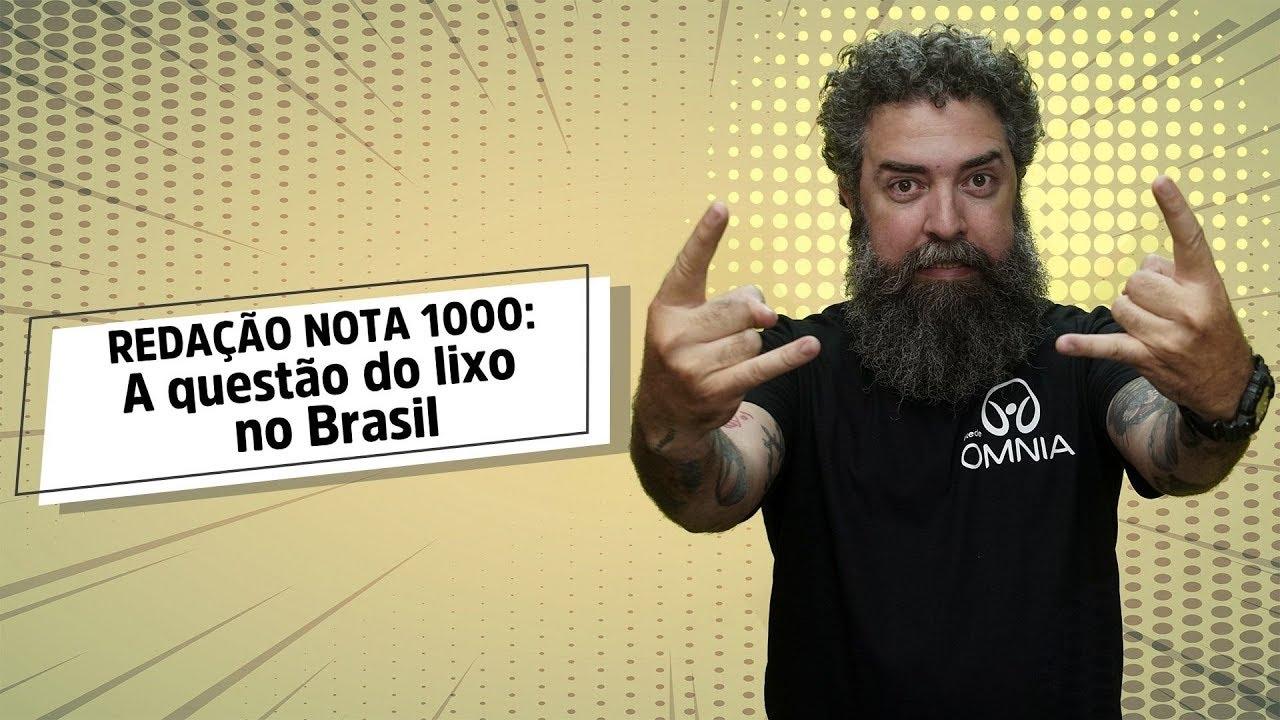 REDAÇÃO NOTA 1000: A questão do lixo no Brasil