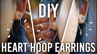 How To Make Heart Hoop Earrings : DIY : Valentines Day Edition
