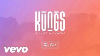 Kungs vs Cookin' on 3 Burners - This Girl [Lyrics]